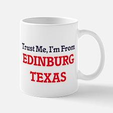 Trust Me, I'm from Edinburg Texas Mugs