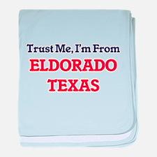 Trust Me, I'm from Eldorado Texas baby blanket