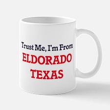 Trust Me, I'm from Eldorado Texas Mugs