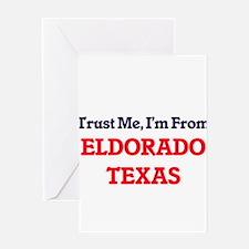 Trust Me, I'm from Eldorado Texas Greeting Cards