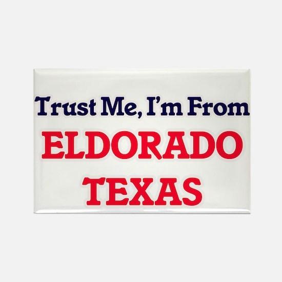 Trust Me, I'm from Eldorado Texas Magnets