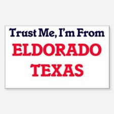 Trust Me, I'm from Eldorado Texas Decal