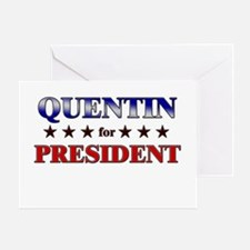 QUENTIN for president Greeting Card