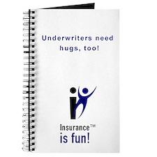 Insurance Is Fun Journal, Underwriters need hugs,