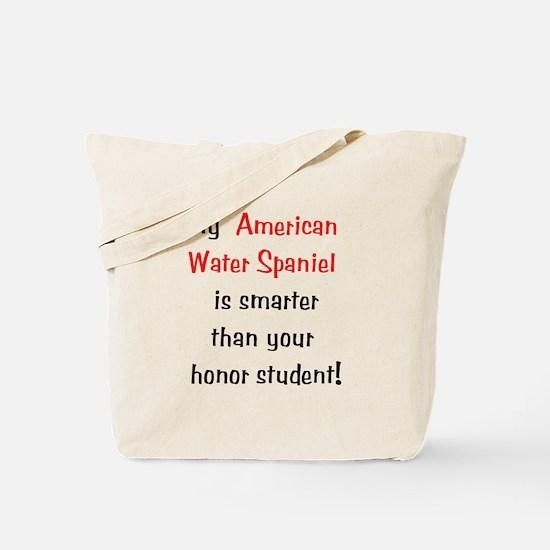 My American Water Spaniel is smarter... Tote Bag
