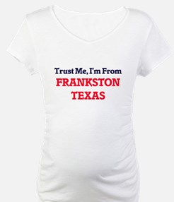 Trust Me, I'm from Frankston Tex Shirt