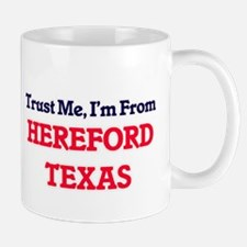 Trust Me, I'm from Hereford Texas Mugs