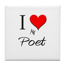 I Love My Poet Tile Coaster
