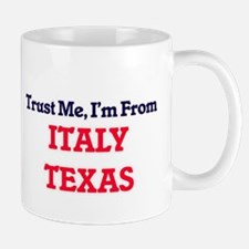 Trust Me, I'm from Italy Texas Mugs