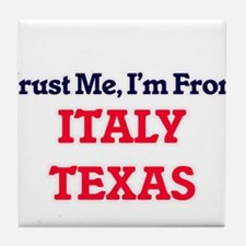 Trust Me, I'm from Italy Texas Tile Coaster