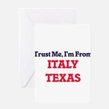 Trust Me, I'm from Italy Texas Greeting Cards