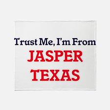Trust Me, I'm from Jasper Texas Throw Blanket