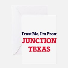 Trust Me, I'm from Junction Texas Greeting Cards