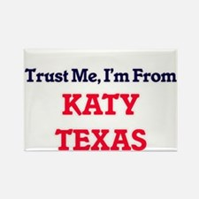 Trust Me, I'm from Katy Texas Magnets