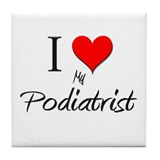 I Love My Podiatrist Tile Coaster