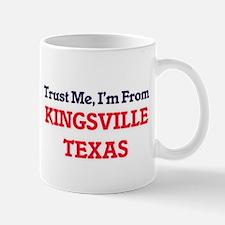 Trust Me, I'm from Kingsville Texas Mugs