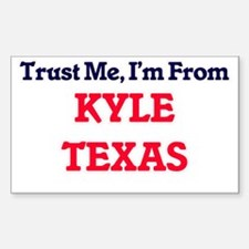 Trust Me, I'm from Kyle Texas Decal