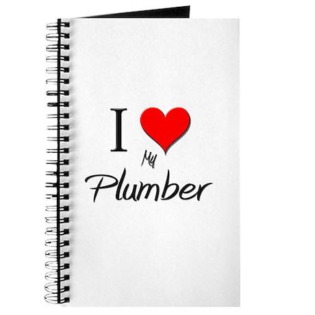 I Love My Plumber Journal