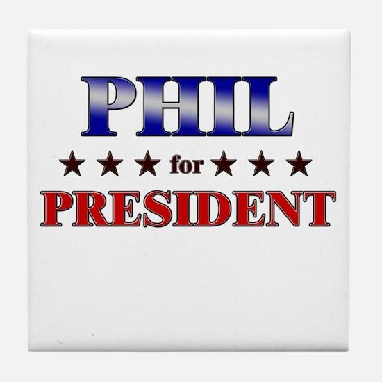 PHIL for president Tile Coaster
