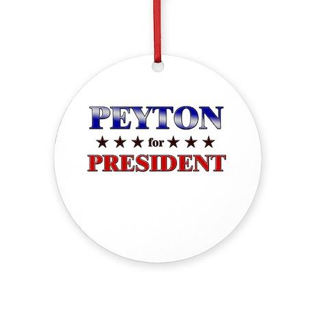 PEYTON for president Ornament (Round)