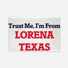 Trust Me, I'm from Lorena Texas Magnets