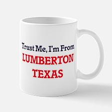 Trust Me, I'm from Lumberton Texas Mugs