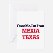 Trust Me, I'm from Mexia Texas Greeting Cards