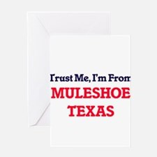 Trust Me, I'm from Muleshoe Texas Greeting Cards