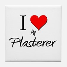 I Love My Plasterer Tile Coaster