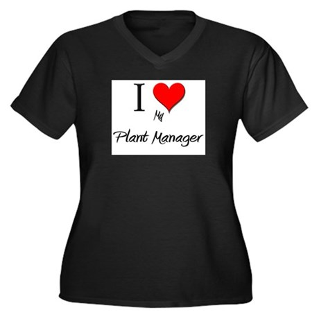 I Love My Plant Manager Women's Plus Size V-Neck D