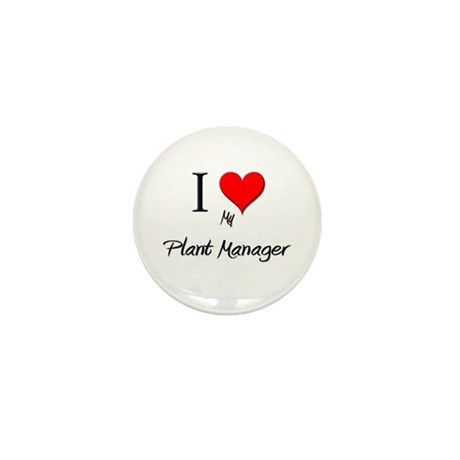 I Love My Plant Manager Mini Button