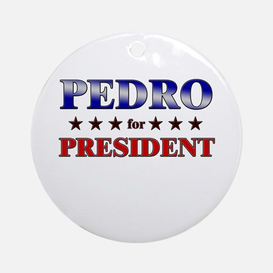 PEDRO for president Ornament (Round)