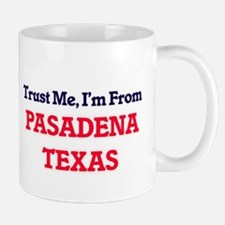 Trust Me, I'm from Pasadena Texas Mugs