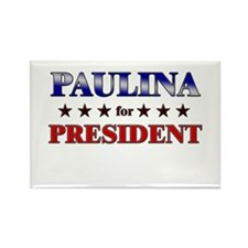 PAULINA for president Rectangle Magnet
