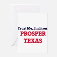 Trust Me, I'm from Prosper Texas Greeting Cards