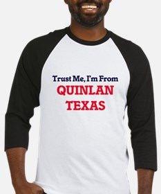 Trust Me, I'm from Quinlan Texas Baseball Jersey