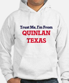 Trust Me, I'm from Quinlan Texas Hoodie
