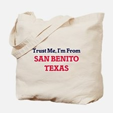 Trust Me, I'm from San Benito Texas Tote Bag
