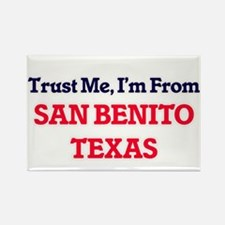 Trust Me, I'm from San Benito Texas Magnets