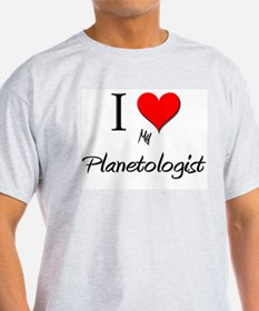 I Love My Planetologist T-Shirt