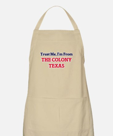 Trust Me, I'm from The Colony Texas Apron