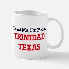Trust Me, I'm from Trinidad Texas Mugs