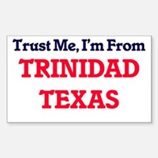 Trust Me, I'm from Trinidad Texas Decal