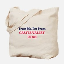 Trust Me, I'm from Castle Valley Utah Tote Bag