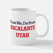 Trust Me, I'm from Escalante Utah Mugs
