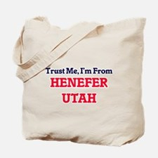 Trust Me, I'm from Henefer Utah Tote Bag