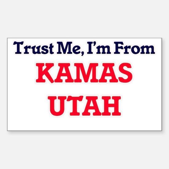 Trust Me, I'm from Kamas Utah Decal