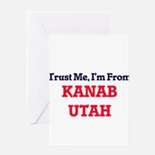 Trust Me, I'm from Kanab Utah Greeting Cards