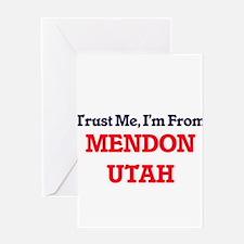 Trust Me, I'm from Mendon Utah Greeting Cards