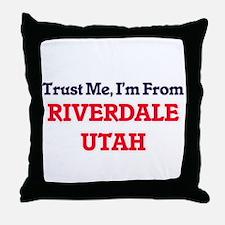 Trust Me, I'm from Riverdale Utah Throw Pillow